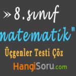 8. Sınıf Matematik Üçgenler Testi Çöz